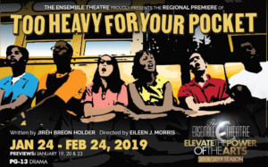 The Ensemble Theatre Elevates The New Year With TOO HEAVY FOR YOUR POCKET By Jiréh Breon Holder