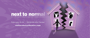 NEXT TO NORMAL Comes To The Wallace Buice Theatre