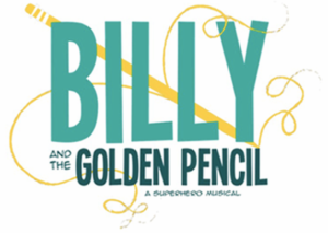 Town Stages Presents An Industry Reading Of BILLY AND THE GOLDEN PENCIL: A SUPERHERO MUSICAL