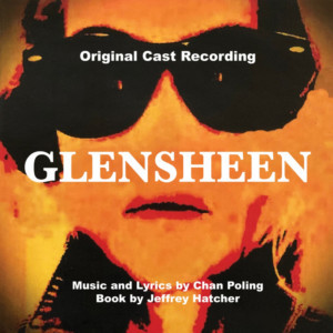 Original Cast Recording Of GLENSHEEN is Now Available