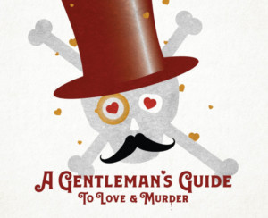 Vintage Theatre Presents The Denver Premiere Of A GENTLEMAN'S GUIDE TO LOVE AND MURDER