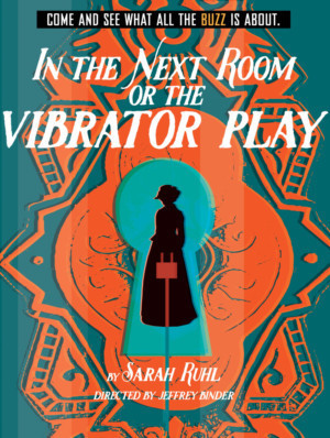 Gulfshore Playhouse Gets Audiences Buzzing With IN THE NEXT ROOM OR THE VIBRATOR PLAY