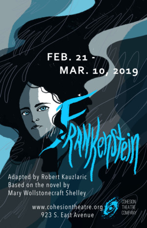 It's Alive! Cohesion Theatre Company's FRANKENSTEIN Brings The Monster To Life In A New Way