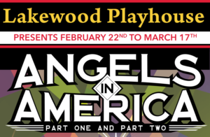 Lakewood Playhouse Presents ANGELS IN AMERICA - Parts I & II