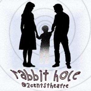 2Cents Theatre Group Presents David Lindsay-Abaire's RABBIT HOLE
