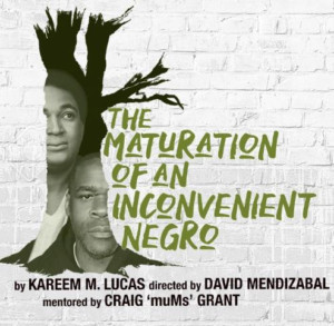 Cherry Lane Theatre Kicks-Off Mentor Project With THE MATURATION OF AN INCONVENIENT NEGRO (OR INEGRO)