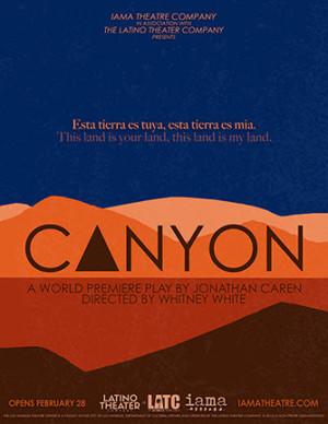 IAMA/Latino Theater Company Presents the World Premiere Of Jonathan Caren's CANYON