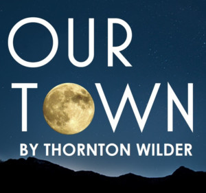 OUR TOWN, Thornton Wilder's Iconic American Play Comes to Austin in February