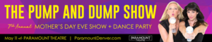 THE PUMP AND DUMP SHOW Comes to Paramount Theatre, 5/11