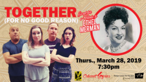 SMTCPresents A Tribute To Ethel Merman And More In TOGETHER (FOR NO GOOD REASON) Cabaret Series!