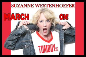 Los Angeles LGBT Center PresentsSUZANNE WESTENHOEFER MARCH ON!