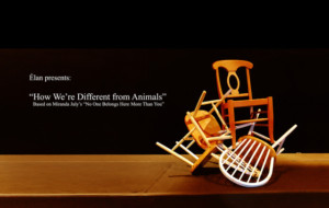 Elan Ensemble Presents HOW WE'RE DIFFERENT FROM ANIMALS
