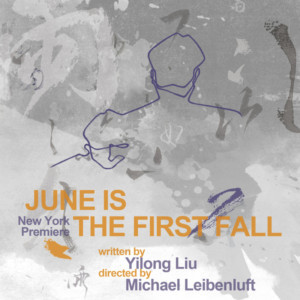 Yangtze Rep's JUNE IS THE FIRST FALL Makes NY Premiere March 31
