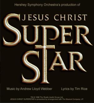 Hershey Symphony Adds Second Performance Of JESUS CHRIST SUPERSTAR
