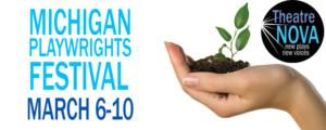 Theatre NOVA Announces Its Michigan Playwrights Festival