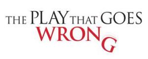 THE PLAY THAT GOES WRONG Prepares To Wreak Havoc In Las Vegas