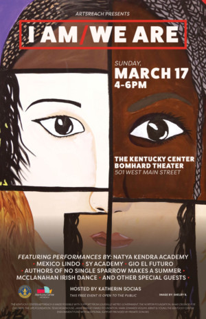 Celebrate Diversity In The Performing Arts With The Kentucky Center ArtsReach's I Am/We Are Showcase