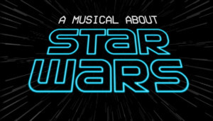 A MUSICAL ABOUT STAR WARS Will Premiere Off-Broadway