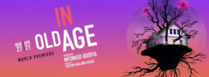 World Premiere Of Mfoniso Udofia's IN OLD AGE Announced At Magic Theatre