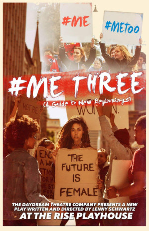Daydream Theatre Company Presents World Premiere of ME THREE: A GUIDE TO NEW BEGINNINGS