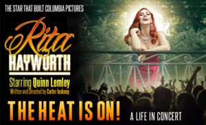 Announcing RITA HAYWORTH- THE HEAT IS ON: A Life In Concert Announced At Patchogue Theatre