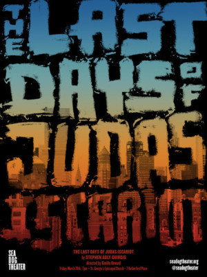 Sea Dog Theater Presents THE LAST DAYS OF JUDAS ISCARIOT