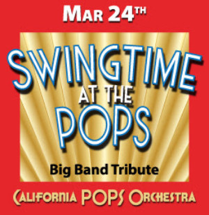 California Pops Presents SWINGTIME AT THE POPS