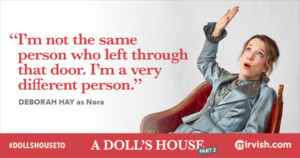 A DOLL'S HOUSE, PART 2 By Lucas Hnath Begins March 23