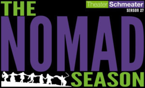 Theater Schmeater Announced Lineup for The Nomad Season