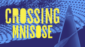 CROSSING MNISOSE To Open At The Armory