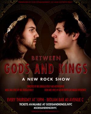 BETWEEN GODS AND KINGS Arrives In The East Village March 21