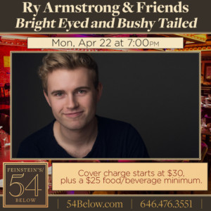 Ry Armstrong & Friends Head to 54 Below for BRIGHT EYED AND BUSHY TAILED