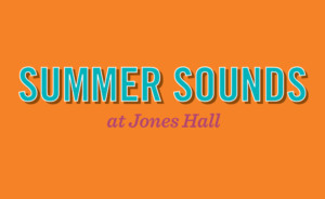 SUMMER SOUNDSAt Jones Hall Features Houston Symphony In Multisensory Concert Experiences