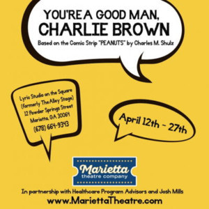Marietta Theatre Company's YOU'RE A GOOD MAN, CHARLIE BROWN To Hit The Stage April 12 – 27