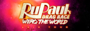 RuPaul's Drag Race WERQ THE WORLD TOUR Comes to Majestic Theatre