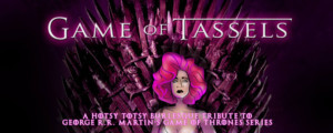 Hotsy Totsy Burlesque's Tribute To GAME OF THRONES Returns Thursday