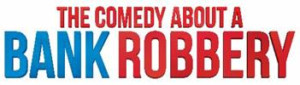 THE COMEDY ABOUT A BANK ROBBERY Announces 2020 Extension On Third Birthday In The West End