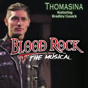 'Thomasina' From BLOOD ROCK: THE MUSICAL Released On iTunes On Friday, April 26