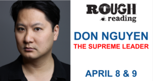 Stratford 7th Rough Reading is Don Nguyen's THE SUPREME LEADER