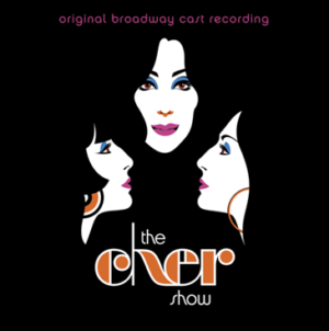 THE CHER SHOW Cast Album Will Be Released Digitally on April 12