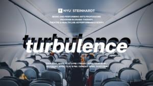 NYU Steinhardt Presents TURBULENCE