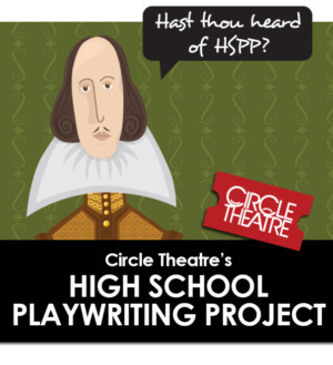 Circle Theatre Announces Annual High School Playwriting Project