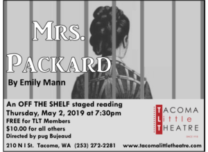 Tacoma Little Theatre Presents MRS. PACKARD-An Off The Shelf Staged Reading