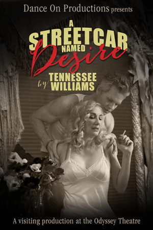 A STREETCAR NAMED DESIRE Heats Up Odyssey Theatre
