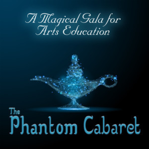 Phantom Projects Theatre Group Presents Its Benefit Gala For Arts Education, 'The Phantom Cabaret'