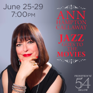 Ann Hampton Callaway Returns To Feinstein's/54 Below with JAZZ GOES TO THE MOVIES