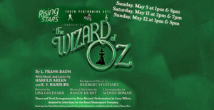Axelrod Performing Arts Center Rising Stars Presents THE WIZARD OF OZ