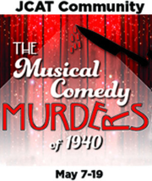 J's Cultural Arts Theatre Presents THE MUSICAL COMEDY MURDERS OF 1940