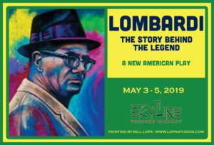 Skyline Theatre Company Presents LOMBARDI