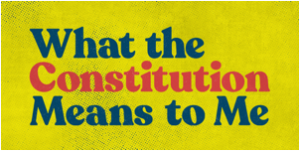 WHAT THE CONSTITUTION MEANS TO ME Announces Final Extension Through August 24